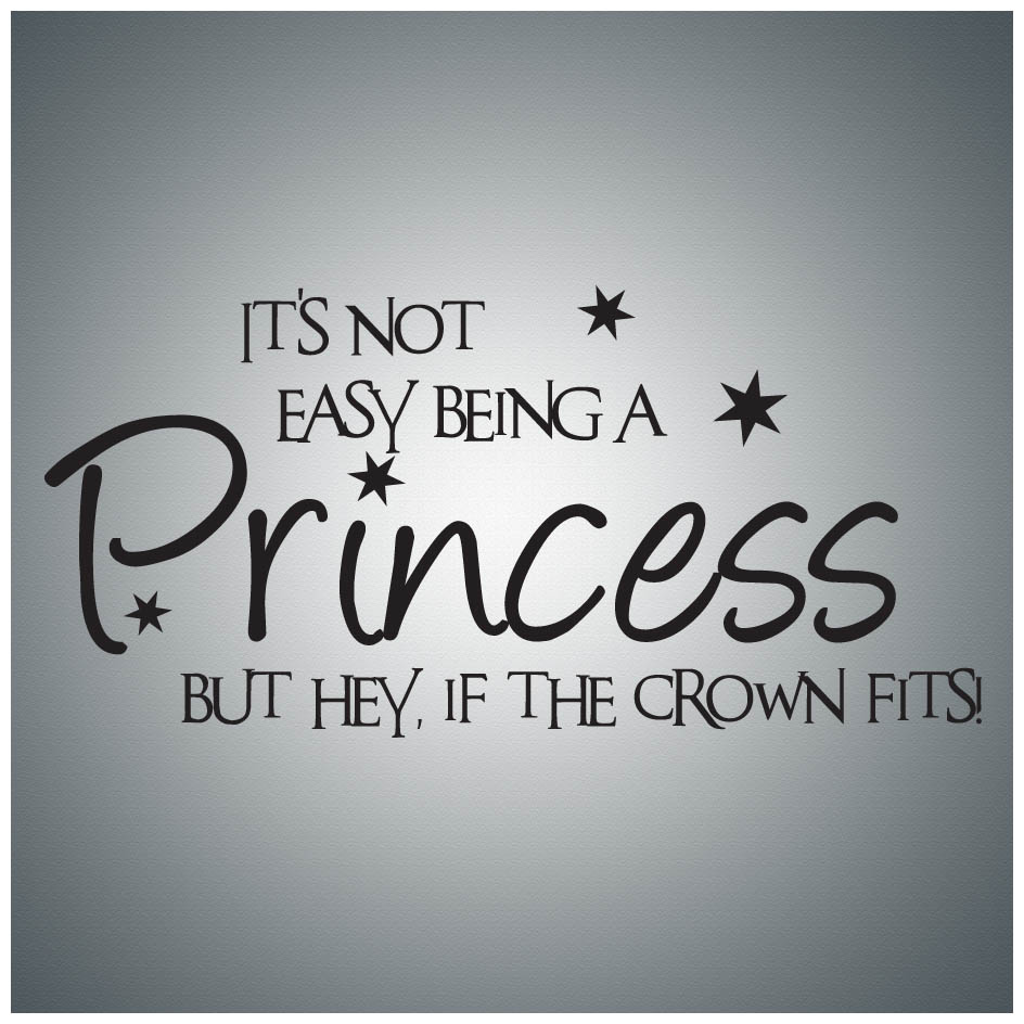 Details about It\'s not easy being a princess...WALL QUOTE DECAL VINYL  LETTERING SAYING